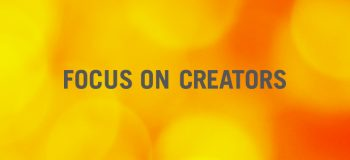 Canadian creators: add your voice to the Focus On Creators initiative